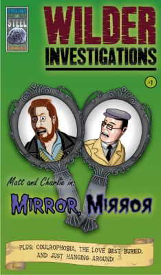 Wilder Investigations #1: Mirror, Mirror